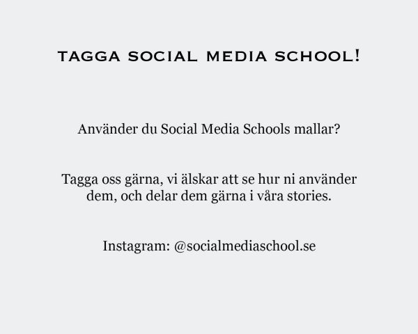 Mallar till stories - Tagga Social Media School!